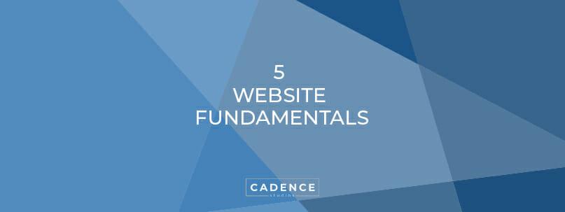 Cadence Studios | 5 Website Fundamentals
