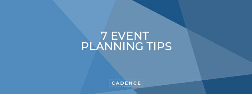 Cadence Studios | 7 Event Planning Tips
