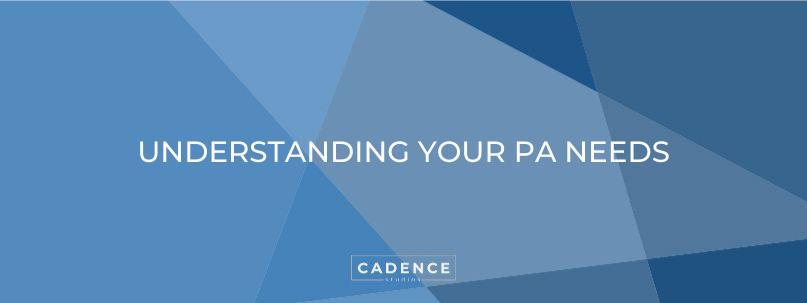Cadence Studios | Understanding Your PA Needs