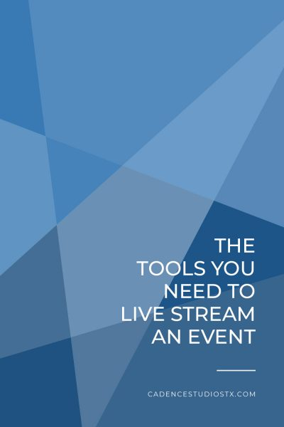 Cadence Studios | The Tools You Need to Live Stream an Event