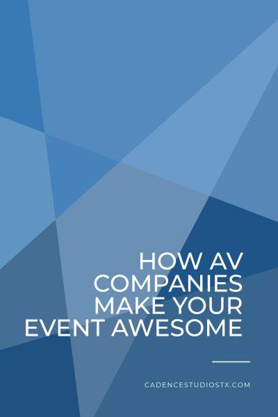 Cadence Studios | How AV Companies Make Your Event Awesome