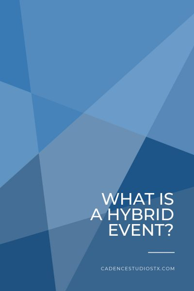 Cadence Studios | What Is a Hybrid Event?